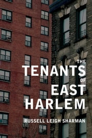 The Tenants of East Harlem ebook by Sharman, Russell Leigh