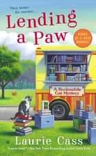 Lending a Paw - A Bookmobile Cat Mystery eBook by Laurie Cass