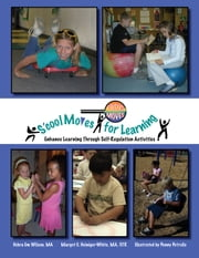 S'cool Moves for Learning - Enhance Learning Through Self-Regulation Activities ebook by Debra Em Wilson,MA,Margot C. Heiniger-White,MA,OTR