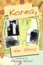 Korea, Her Story ebook by Adrienne Harrell