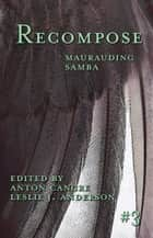 Maurauding Samba ebook by Leslie Anderson, Anton Cancre, Courtney Vice