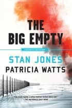 The Big Empty ebook by Stan Jones, Patricia Watts