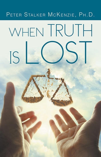 When Truth Is Lost ebook by Peter Stalker McKenzie
