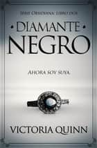 Diamante negro - Obsidiana, #2 eBook by Victoria Quinn