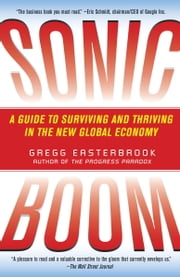 Sonic Boom - Globalization at Mach Speed ebook by Gregg Easterbrook