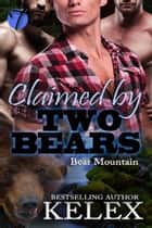 Claimed by Two Bears ebook by Kelex