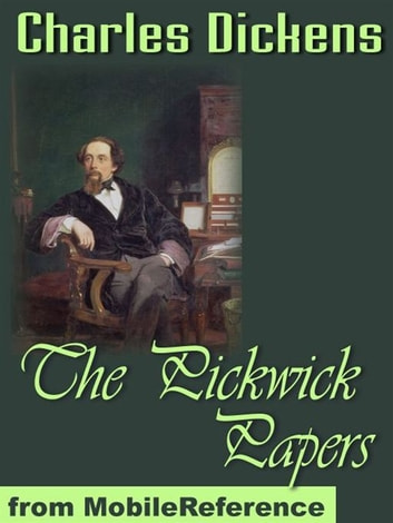 The Pickwick Papers (Mobi Classics) ebook by Charles Dickens