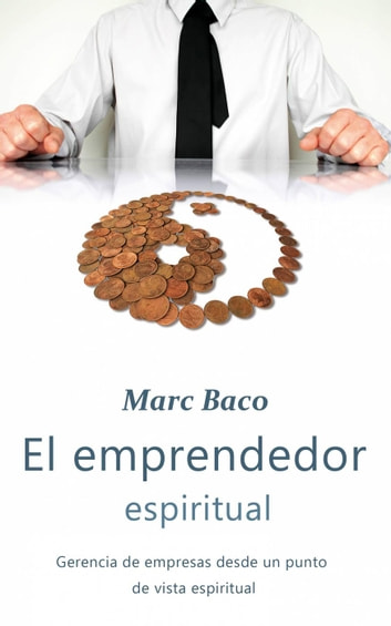 El emprendedor espiritual ebook by Marc Baco