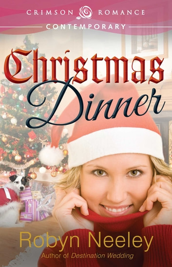 Christmas Dinner ebook by Robyn Neeley