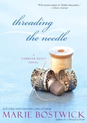 Threading The Needle ebook by Marie Bostwick