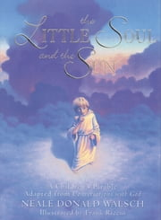 The Little Soul and the Sun ebook by Neale Donald Walsch