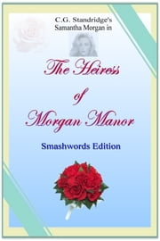 The Heiress of Morgan Manor ebook by C.G. Standridge