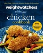 Weight Watchers Ultimate Chicken Cookbook ebook by Weight Watchers