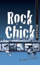 Rock Chick Renegade ebook by Kristen Ashley