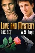 Love and Mystery Box Set ebook by W.S. Long