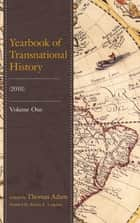 Yearbook of Transnational History - (2018) ebook by Thomas Adam, Austin E. Loignon, Thomas Adam,...