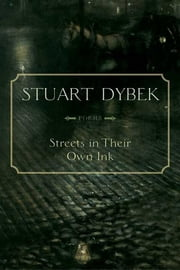 Streets in Their Own Ink - Poems ebook by Stuart Dybek