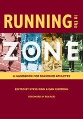 Running in the Zone - A Handbook for Seasoned Athletes ebook by Edited by Steve King, Dan Cumming