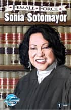Female Force: Sonia Sotomayor ebook by Robert Schnakenberg, Cesar Feliciano