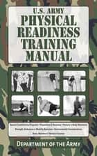 U.S. Army Physical Readiness Training Manual ebook by Army