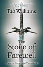 Stone of Farewell - Memory, Sorrow & Thorn Book 2 ebook by Tad Williams