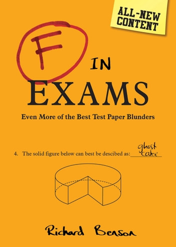F in Exams: Even More of the Best Test Paper Blunders ebook by Richard Benson