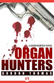 Organ Hunters ebook by Gordon Thomas