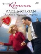 The Boss's Pregnancy Proposal ebook by Raye Morgan