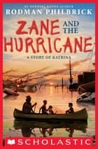 Zane and the Hurricane ebook by Rodman Philbrick