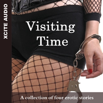 Visiting Time - A collection of four erotic stories audiobook by Miranda Forbes