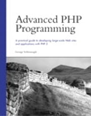 Advanced PHP Programming ebook by George Schlossnagle