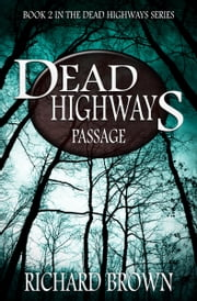 Dead Highways: Passage (Book 2) ebook by Richard Brown