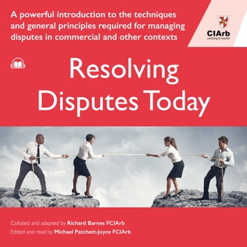 Resolving Disputes Today audiobook by Chartered Institute of Arbitrators (CIArb)