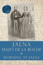 Morning at Jalna ebook by Mazo de la Roche