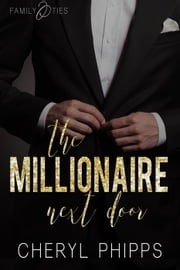 The Millionaire Next Door - Family Ties ebook by Cheryl Phipps