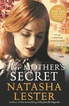 Her Mother's Secret ebook by Natasha Lester