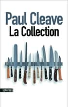 La collection ebook by Paul CLEAVE,Marion TISSOT