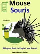 Learn French: French for Kids. Bilingual Book in English and French: Mouse - Souris. ebook by Pedro Paramo