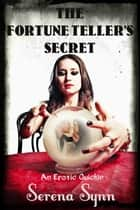 The Fortune Teller's Secret ebook by Serena Synn