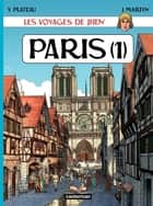 Les voyages de Jhen - Paris (Tome 1) ebook by Jacques Martin, Yves Plateau