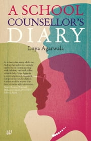 A School Counsellors Diary ebook by AGARWALA LOYA