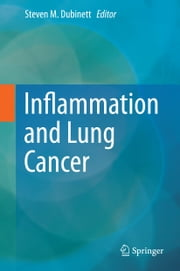 Inflammation and Lung Cancer ebook by Steven M. Dubinett