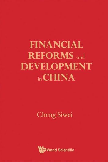 Financial Reforms and Developments in China ebook by Siwei Cheng