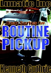 Routine Pickup (Beat Series 1#) ebook by Kenneth Guthrie