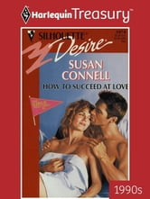 How To Succeed at Love ebook by Susan Connell