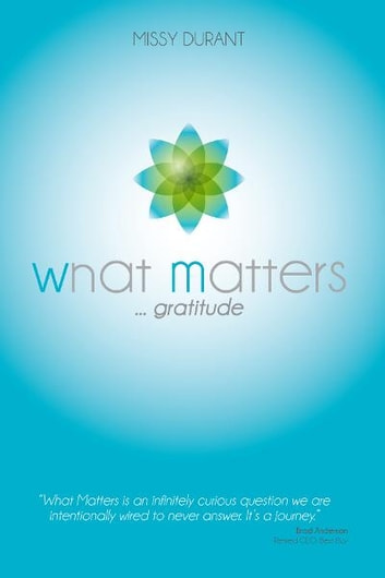 What Matters....Gratitude ebook by Missy Durant