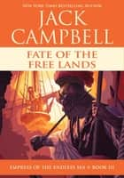 Fate of the Free Lands ebook by Jack Campbell