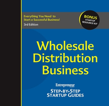 Wholesale Distribution Business - Step-by-Step Startup Guide ebook by The Staff of Entrepreneur Media