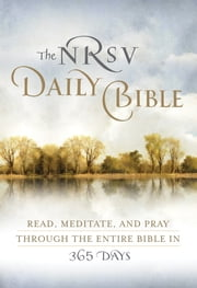 The NRSV Daily Bible - Read, Meditate, and Pray Through the Entire Bible in 365 Days ebook by Harper Bibles