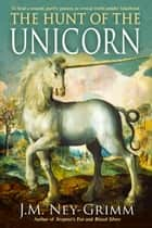 The Hunt of the Unicorn ebook by